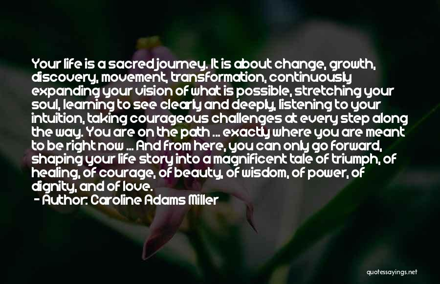 Journey And Growth Quotes By Caroline Adams Miller