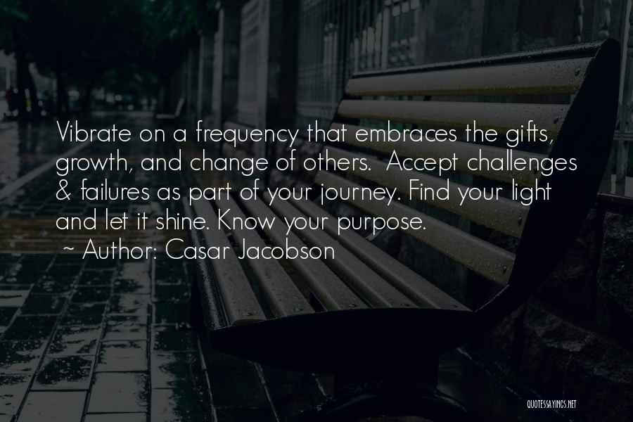 Journey And Growth Quotes By Casar Jacobson