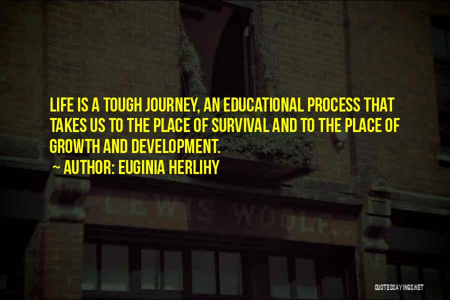Journey And Growth Quotes By Euginia Herlihy