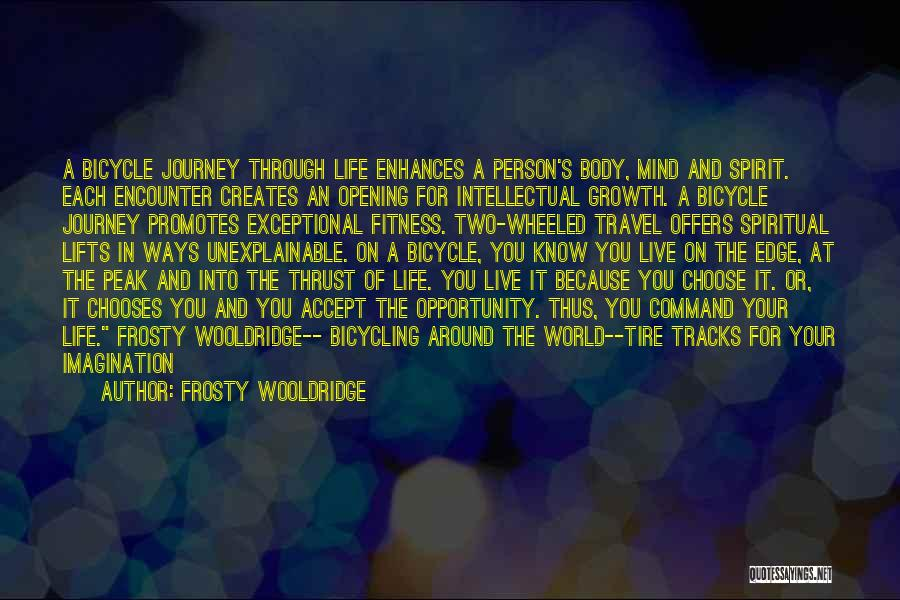 Journey And Growth Quotes By Frosty Wooldridge