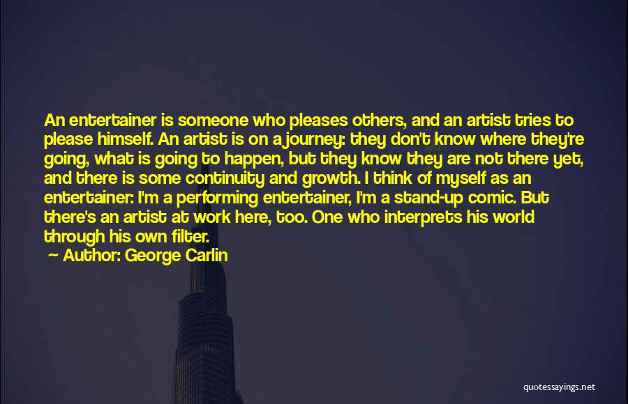 Journey And Growth Quotes By George Carlin