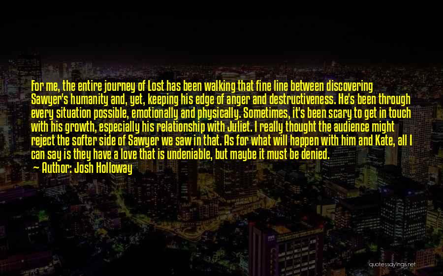 Journey And Growth Quotes By Josh Holloway