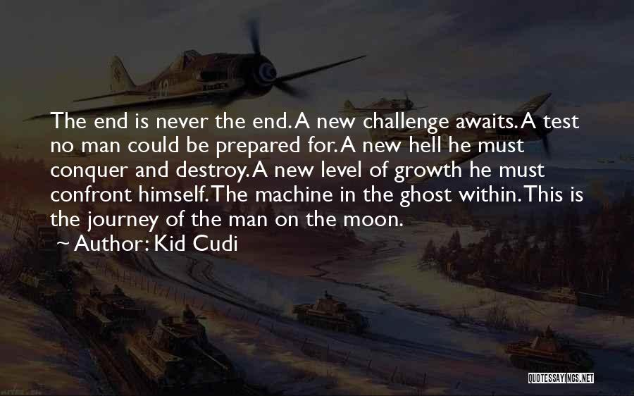 Journey And Growth Quotes By Kid Cudi