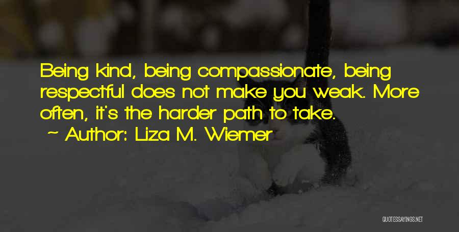 Journey And Growth Quotes By Liza M. Wiemer