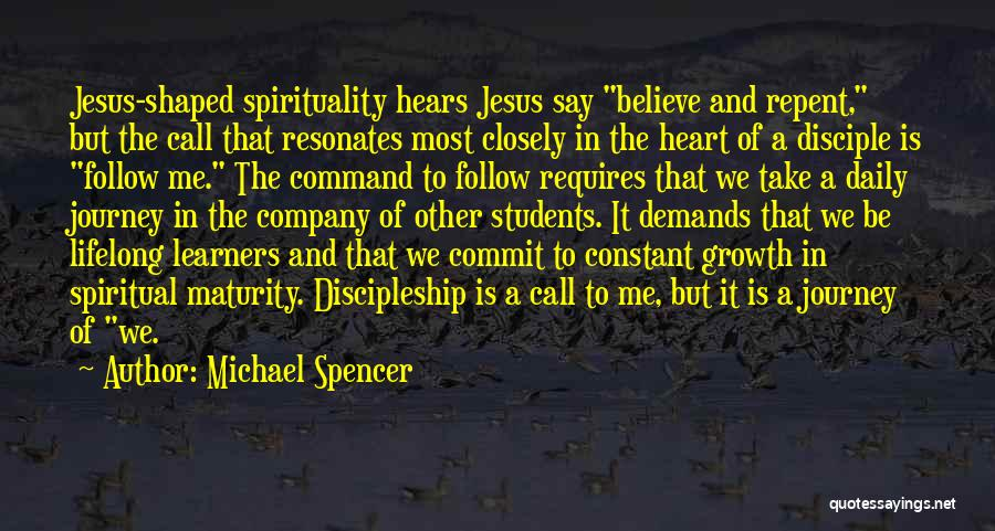 Journey And Growth Quotes By Michael Spencer