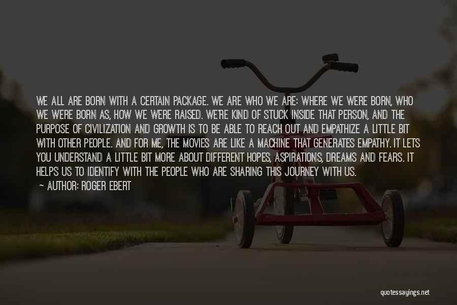 Journey And Growth Quotes By Roger Ebert