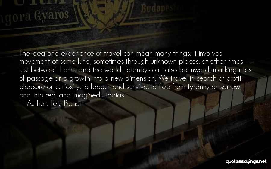 Journey And Growth Quotes By Teju Behan