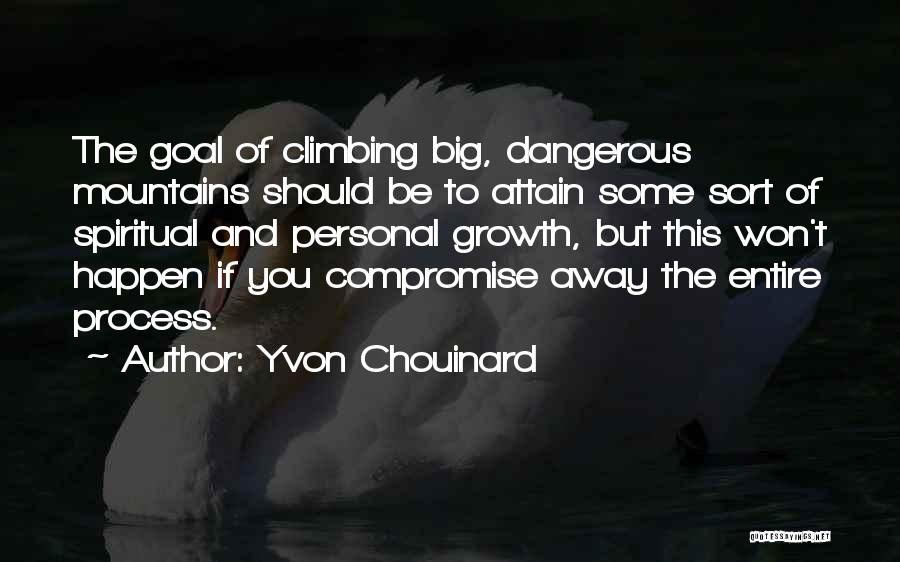 Journey And Growth Quotes By Yvon Chouinard