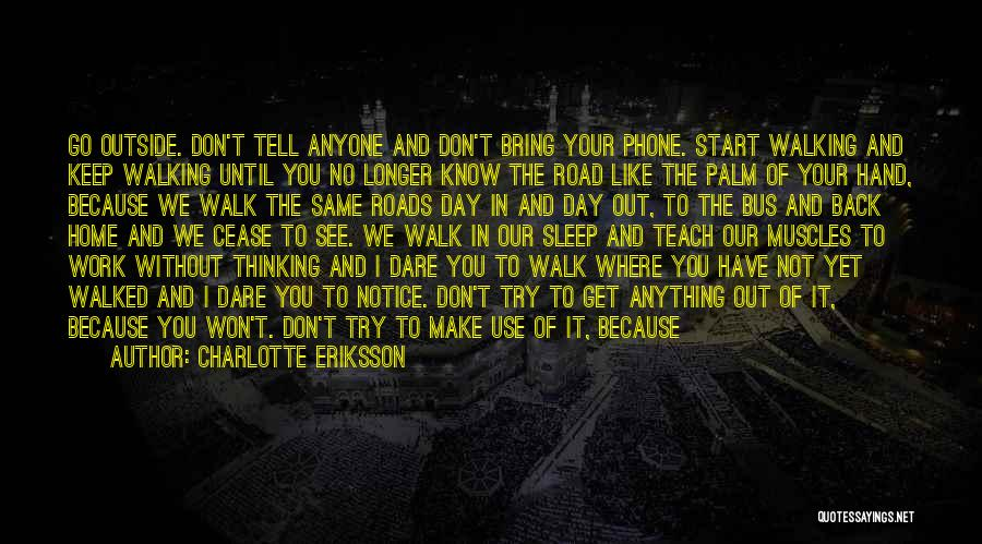 Journey Down The Road Quotes By Charlotte Eriksson
