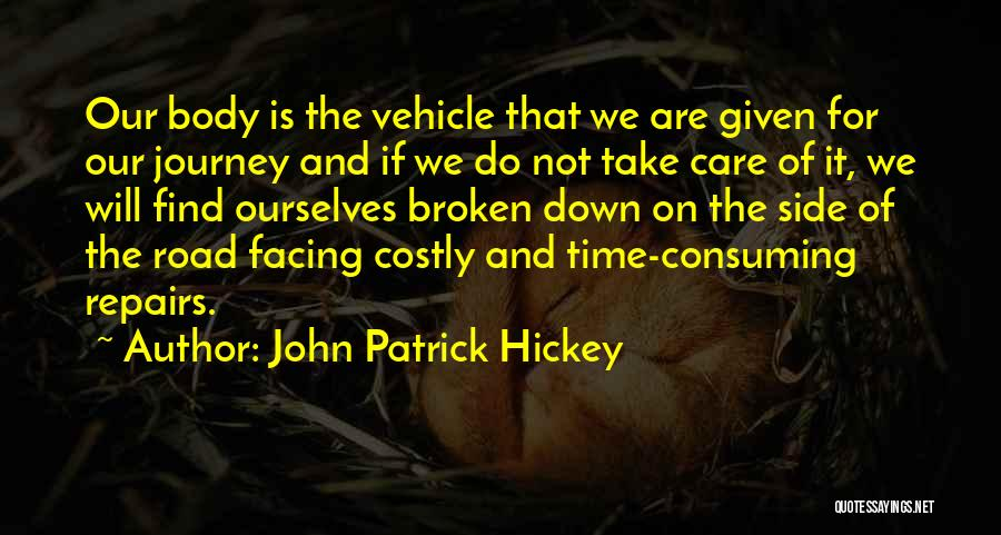 Journey Down The Road Quotes By John Patrick Hickey