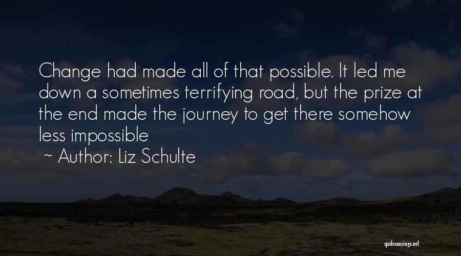 Journey Down The Road Quotes By Liz Schulte
