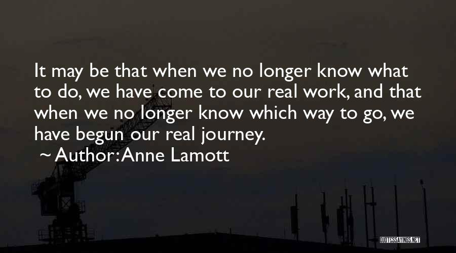 Journey Has Just Begun Quotes By Anne Lamott