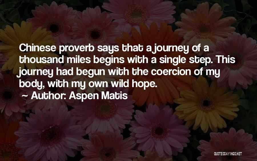 Journey Has Just Begun Quotes By Aspen Matis