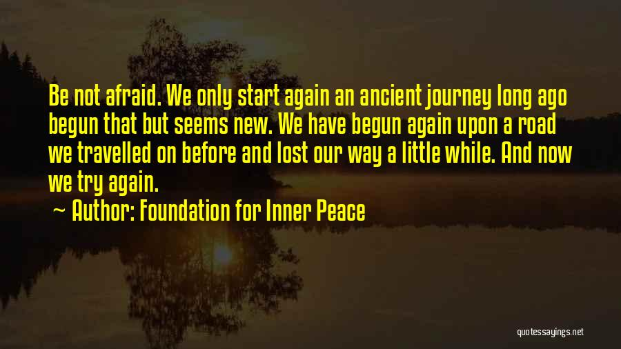 Journey Has Just Begun Quotes By Foundation For Inner Peace