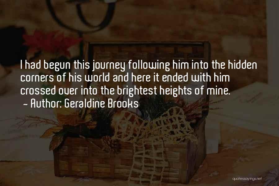 Journey Has Just Begun Quotes By Geraldine Brooks