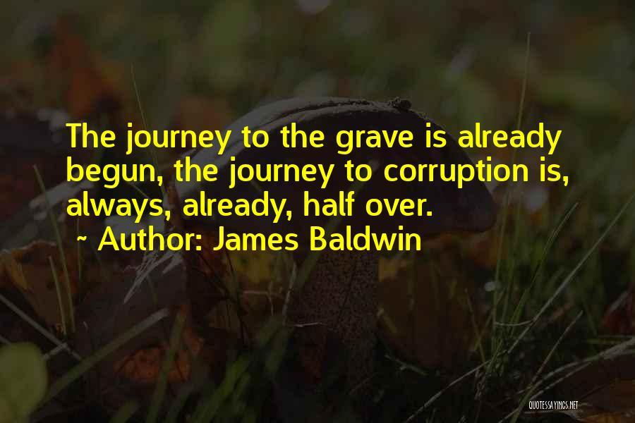 Journey Has Just Begun Quotes By James Baldwin