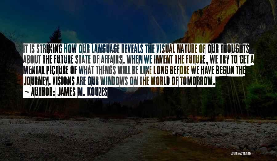 Journey Has Just Begun Quotes By James M. Kouzes