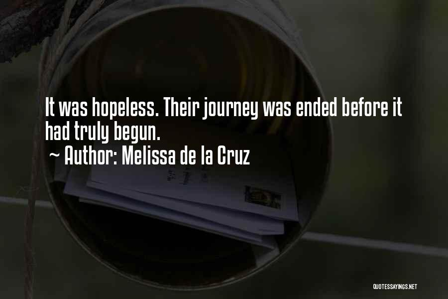 Journey Has Just Begun Quotes By Melissa De La Cruz