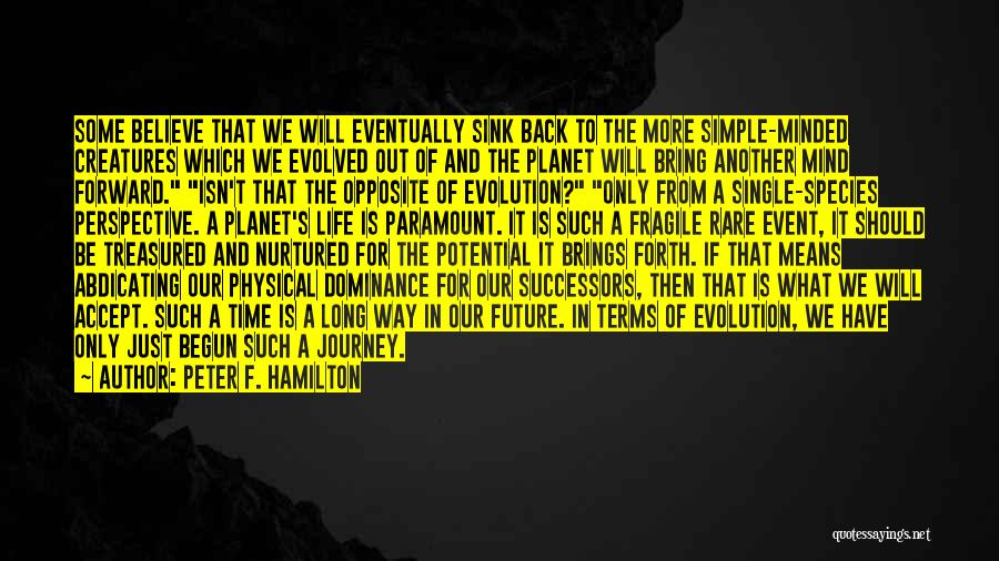 Journey Has Just Begun Quotes By Peter F. Hamilton