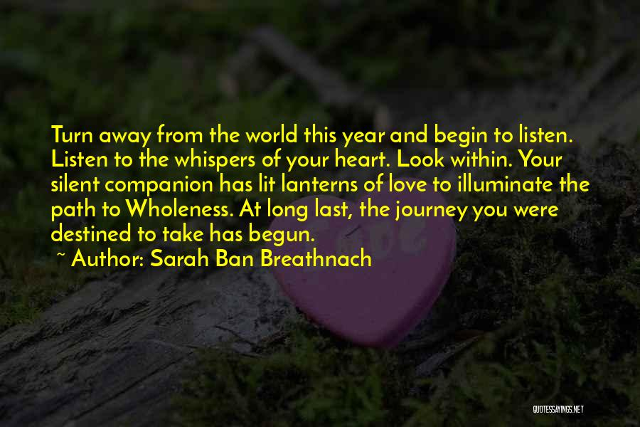 Journey Has Just Begun Quotes By Sarah Ban Breathnach