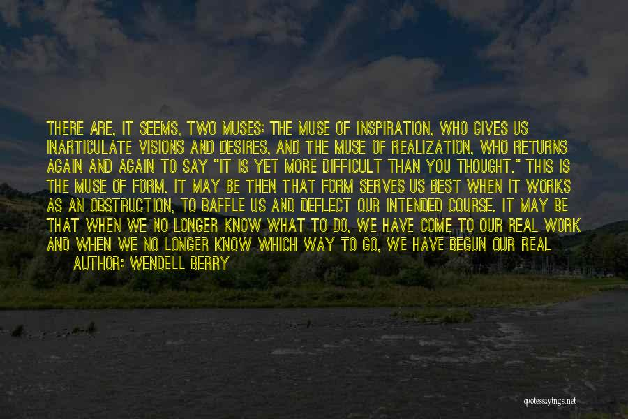 Journey Has Just Begun Quotes By Wendell Berry