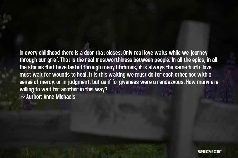 Journey Through Love Quotes By Anne Michaels