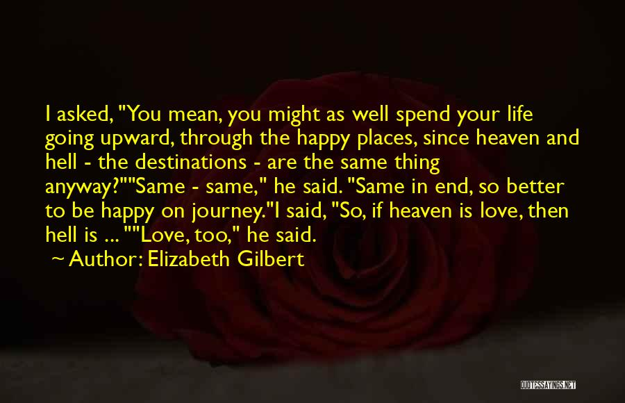 Journey Through Love Quotes By Elizabeth Gilbert