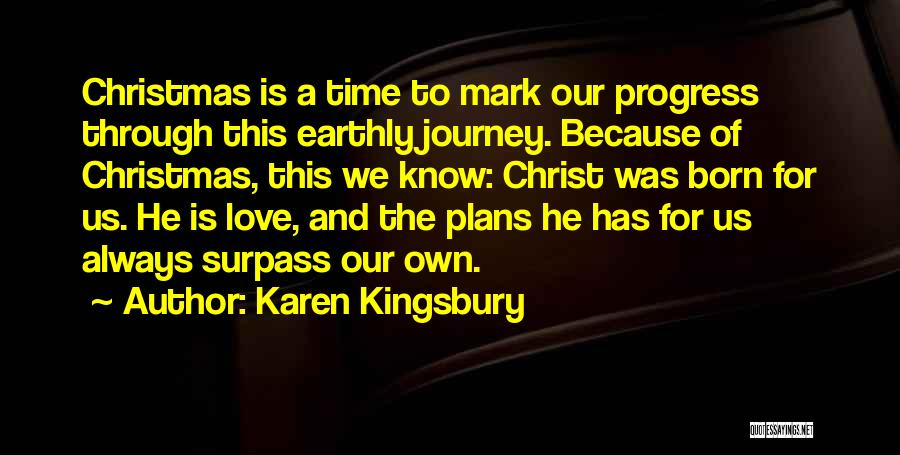 Journey Through Love Quotes By Karen Kingsbury