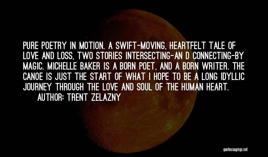 Journey Through Love Quotes By Trent Zelazny