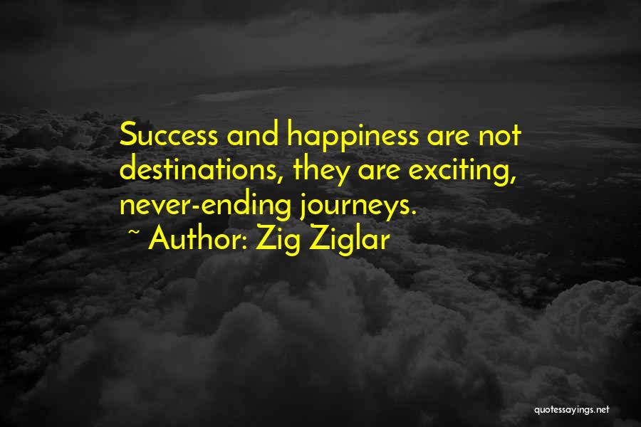 Journeys And Destinations Quotes By Zig Ziglar