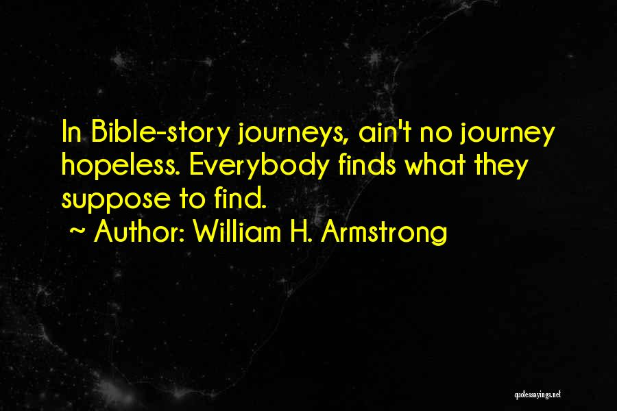 Journeys In The Bible Quotes By William H. Armstrong