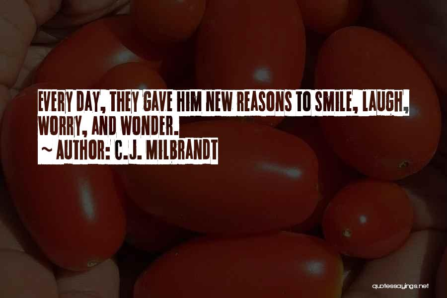 Joy And Family Quotes By C.J. Milbrandt