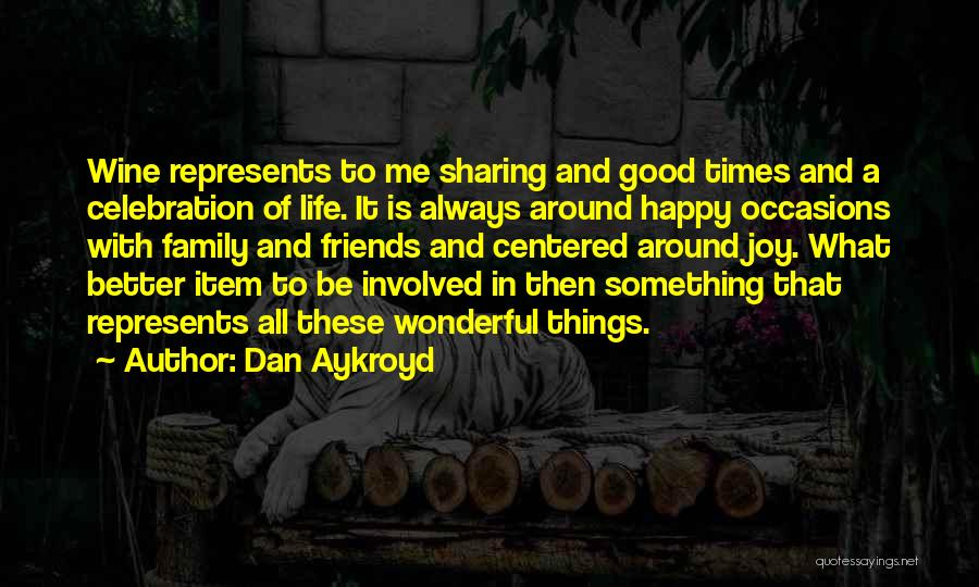 Joy And Family Quotes By Dan Aykroyd