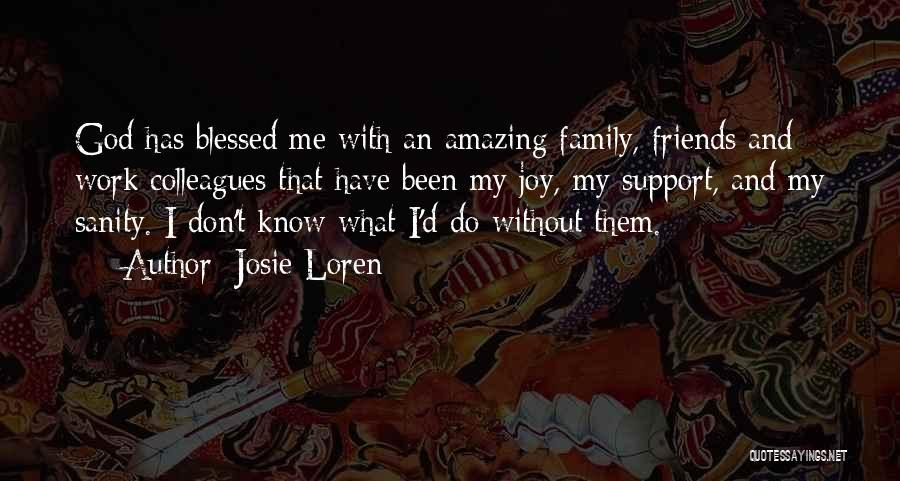 Joy And Family Quotes By Josie Loren