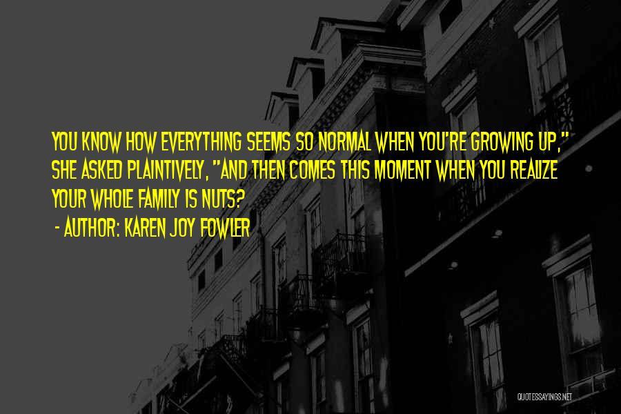 Joy And Family Quotes By Karen Joy Fowler
