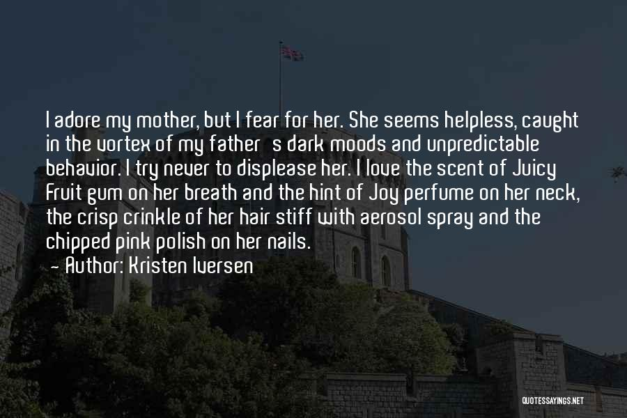 Joy And Family Quotes By Kristen Iversen
