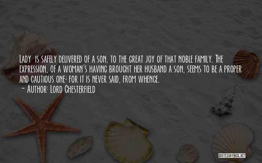Joy And Family Quotes By Lord Chesterfield
