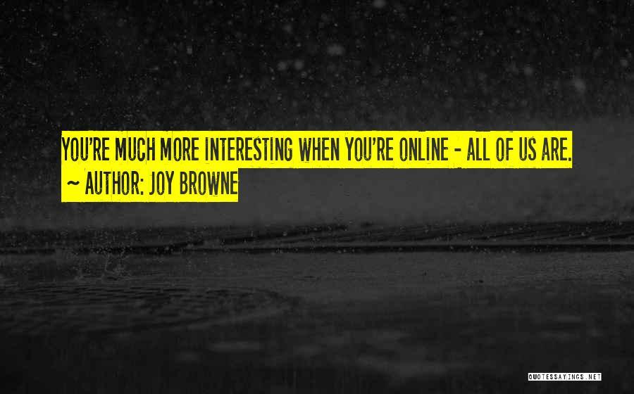 Joy Browne Quotes 1744910