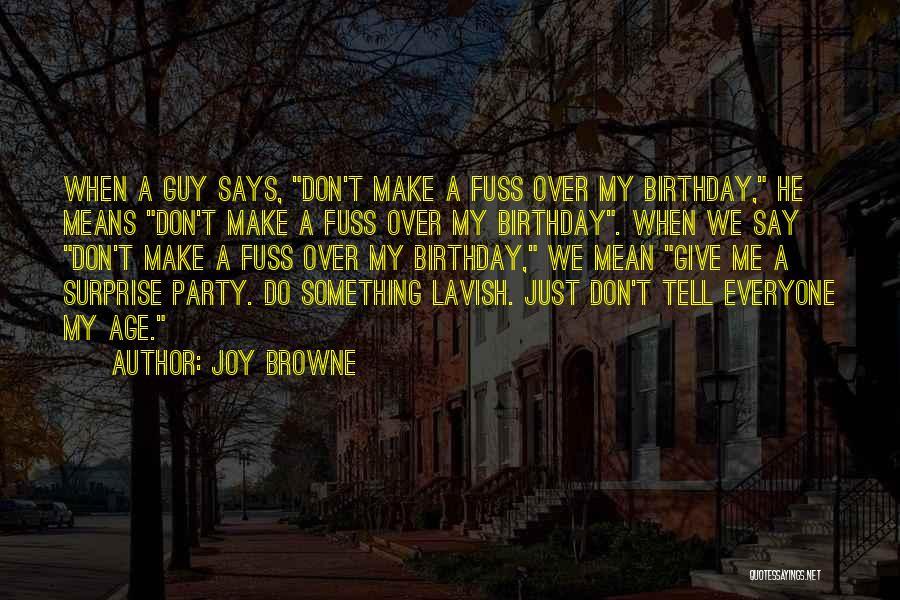 Joy Browne Quotes 427070