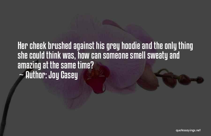 Joy Casey Quotes 608991
