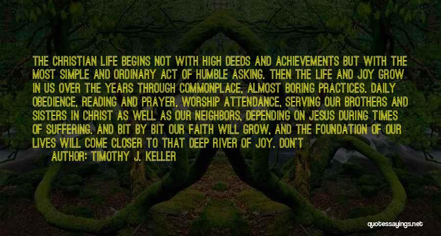 Joy In Serving Jesus Quotes By Timothy J. Keller