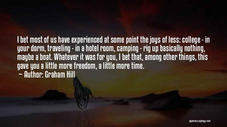 Joy In The Little Things Quotes By Graham Hill