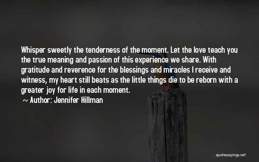 Joy In The Little Things Quotes By Jennifer Hillman