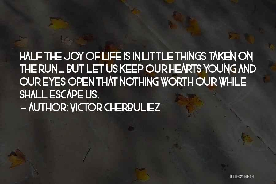 Joy In The Little Things Quotes By Victor Cherbuliez