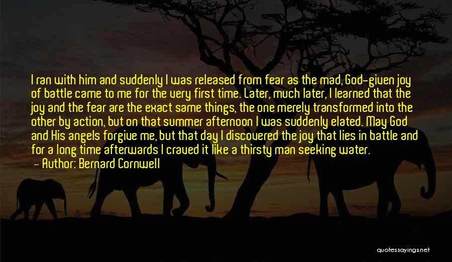 Joy Of God Quotes By Bernard Cornwell