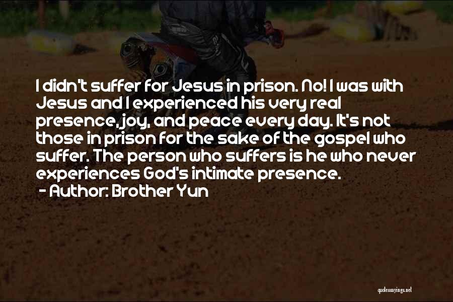 Joy Of God Quotes By Brother Yun