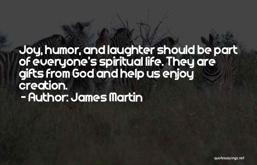 Joy Of God Quotes By James Martin