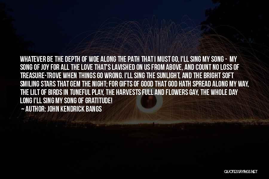 Joy Of God Quotes By John Kendrick Bangs