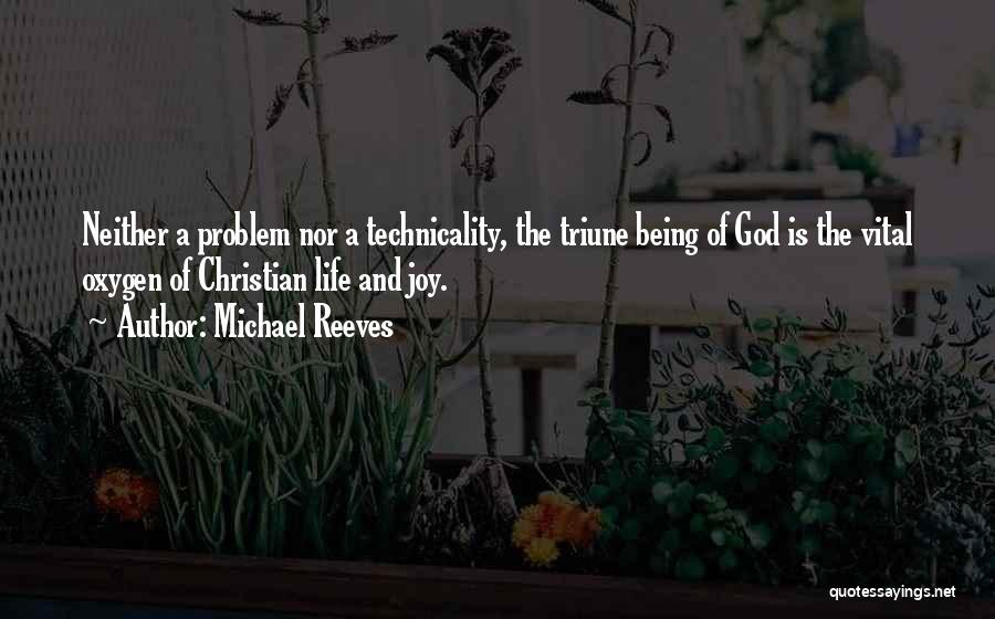 Joy Of God Quotes By Michael Reeves