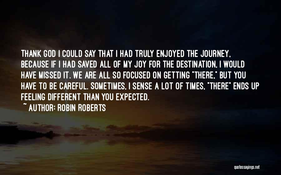 Joy Of God Quotes By Robin Roberts